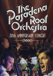 The Pasadena Roof Orchestra 30th Anniversary Film