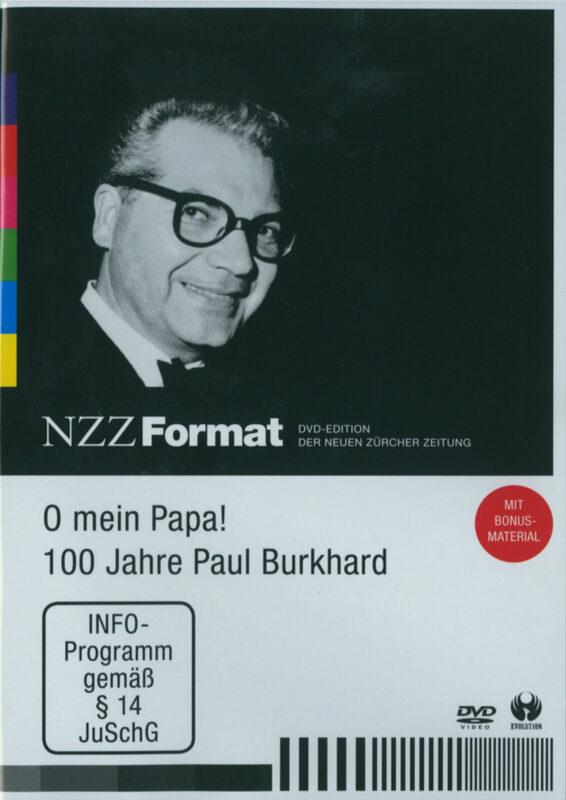 O mein Papa! 100 Jahre Paul Burkhard - NZZ For. DVD Bild