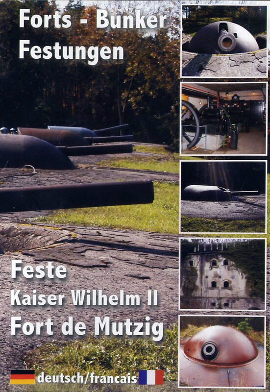 Feste Kaiser Wilhelm II - Fort de Mutzig DVD Bild