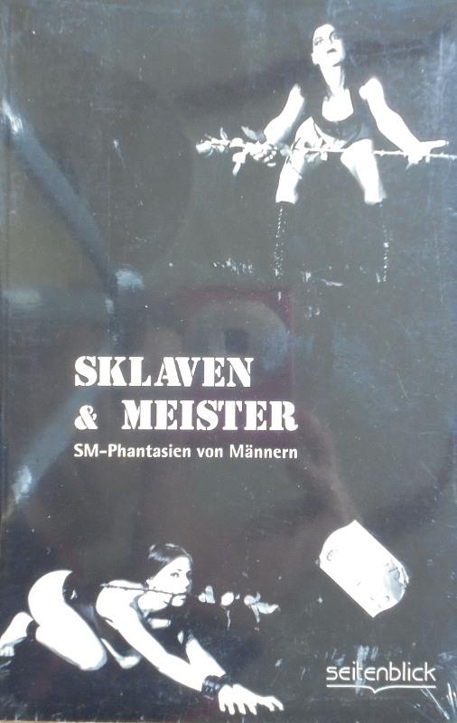 Sklaven und Meister - SM-Phantasien von Männern Buch Bild