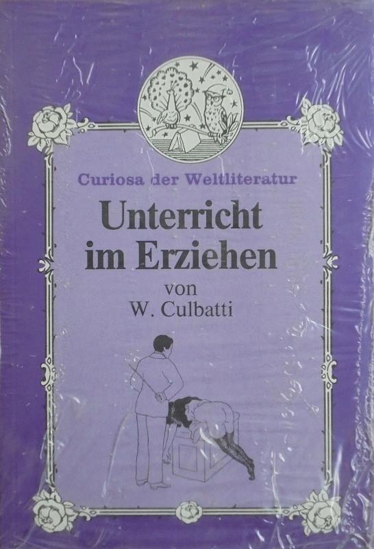Curiosa der Weltliteratur Nr. 5 - Unterricht im Erziehen von W.Culbatti Buch Bild