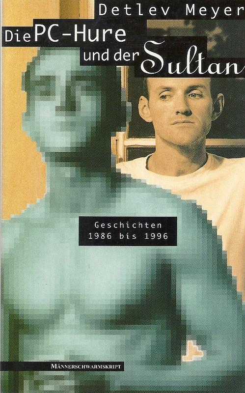 Die PC-Hure und der Sultan - Geschichten 1986 bis 1996 Gay Buch / Magazin Bild